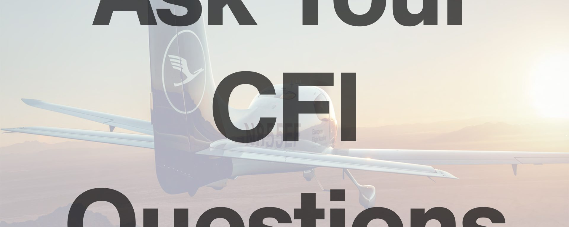 CFIs: Ask Your Questions!